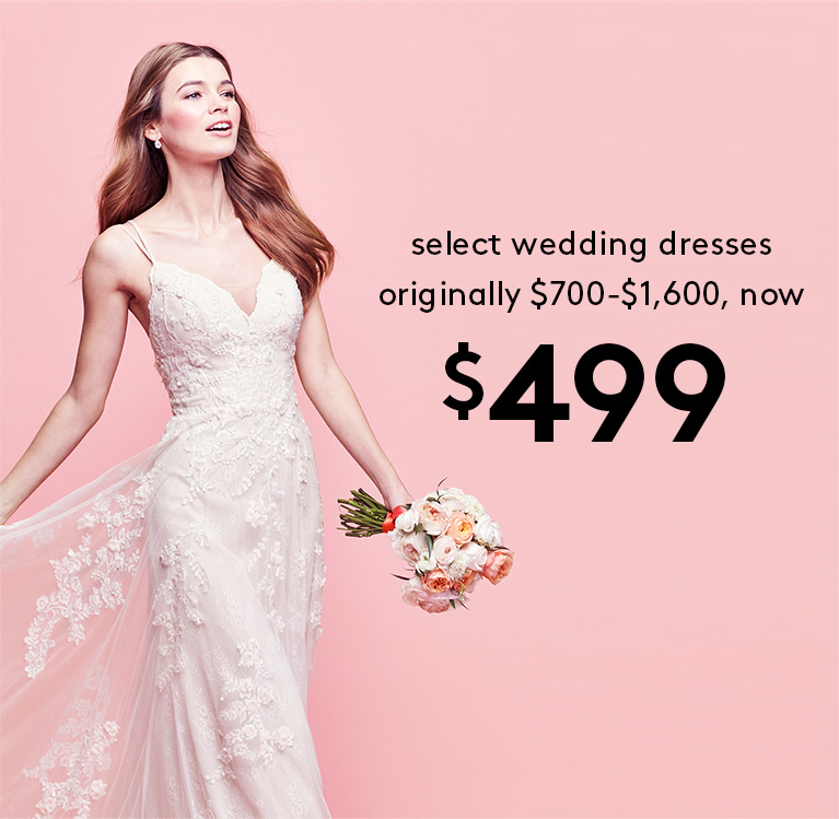 Select wedding dresses originally $700-$1600, now $499 | Shop wedding dresses